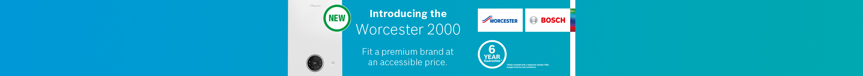 New Worcester Bosch 2000 Now Available!