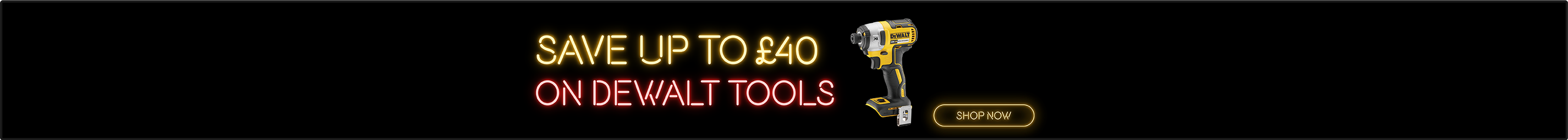 Save Up to £40 on DeWalt Tools