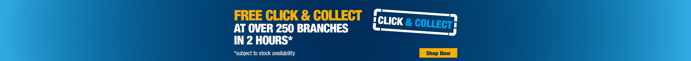 Free Click & Collect within 2 Hours
